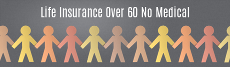 Life Insurance Over 60 No Medical